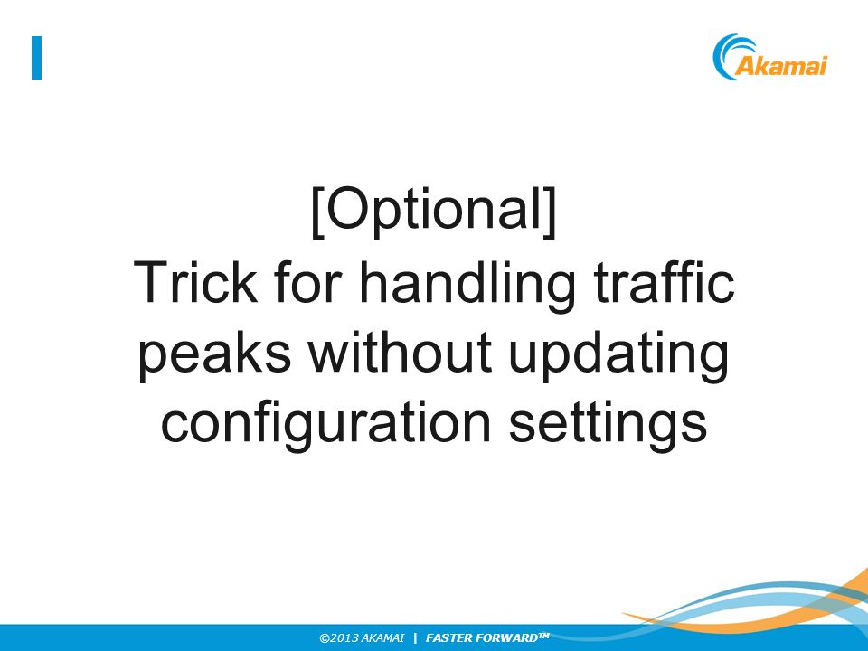 [Optional] Trick for handling traffic peaks without updating configuration settings